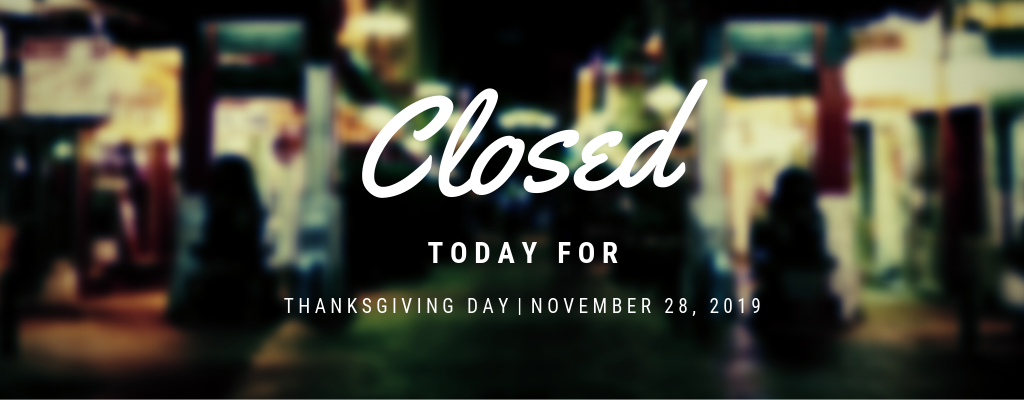 Thanksgiving Day - Closed
