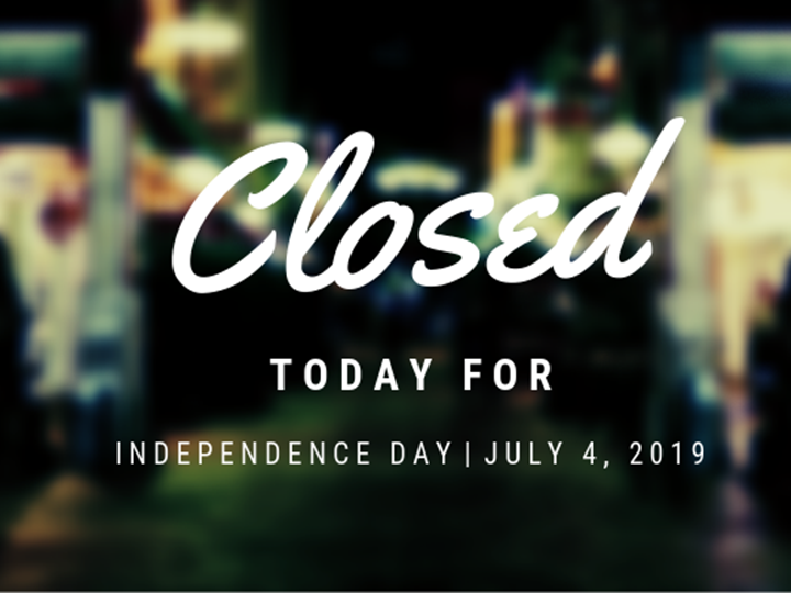 Independence Day - Closed