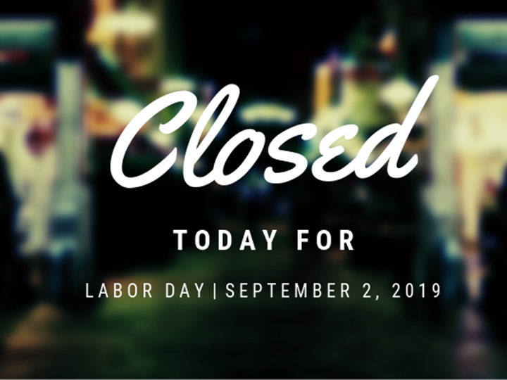 Labor Day - Closed