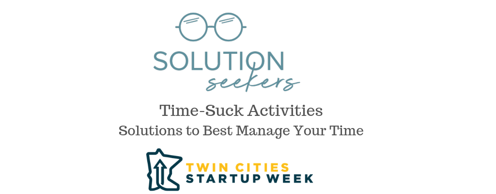 Time-Suck Activities, Solutions to Best Manage Your Time